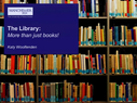 Preview image for video: Library-More than just books.